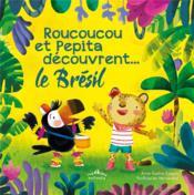Le tour du monde ; Roucoucou et Pepita découvrent... le Brésil - Couverture - Format classique