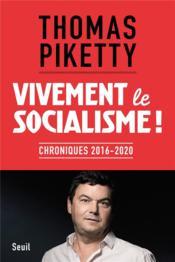 Vivement le socialisme ! chroniques 2016-2020 - Couverture - Format classique
