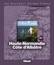 Guide Franck T.87 ; Haute Normandie, Côte D'Albatre - Intérieur - Format classique