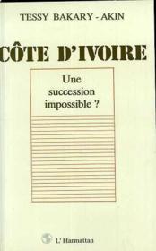 Côte d'Ivoire, une succession impossible ? - Couverture - Format classique