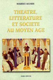 Theatre, litterature et societe au moyen age - Couverture - Format classique