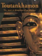 Toutankhamon ; vie, mort et decouverte d'un pharaon - Couverture - Format classique