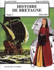 Histoire de Bretagne t.3 ; 1341-1532, du duché à l'union - Couverture - Format classique