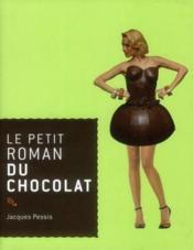 Le petit roman du chocolat - Couverture - Format classique
