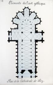 Eléments de l'art gothique. Plan de la Cathédrale de Séez [ Beau lavis original ] - Couverture - Format classique