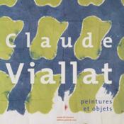Claude Viallat ; peintures et objets - Couverture - Format classique