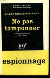 Ne Pas Tamponner. Collection : Serie Noire N° 769 - Couverture - Format classique