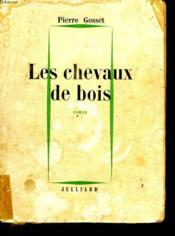 Les Chevaux De Bois. - Couverture - Format classique