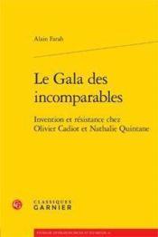 Le gala des incomparables ; invention et résistance chez Olivier Cadiot et Nathalie Quintane - Couverture - Format classique