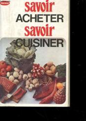 Savoir Acheter - Savoir Cuisiner - Couverture - Format classique