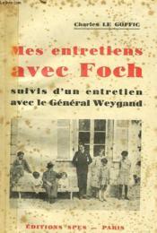 Mes Entretiens Avec Foch Suivis D'Un Entretitn Avec Le General Weygand - Couverture - Format classique