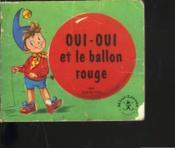 Oui-Oui Et Le Ballon Rouge - Couverture - Format classique