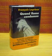 Quand Rome condamne. Dominicains et prêtres-ouvriers. - Couverture - Format classique