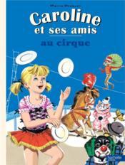 Caroline et ses amis ; au cirque - Couverture - Format classique