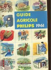 Guide Agricole Philips 1961 - Couverture - Format classique