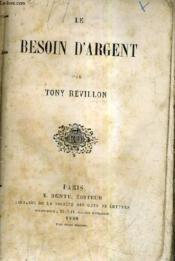 Le Besoin D'Argent. - Couverture - Format classique