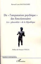 De l'amputation psychique des fonctionnaires ; les placardisés de la république - Intérieur - Format classique