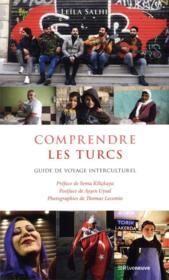 Comprendre les Turcs ; guide de voyage interculturel - Couverture - Format classique