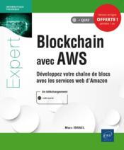 Blockchain avec AWS : développez votre chaîne de blocs avec les services web d'Amazon - Couverture - Format classique
