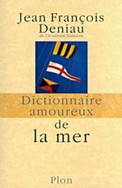Dictionnaire amoureux ; de la mer et de l'aventure - Couverture - Format classique