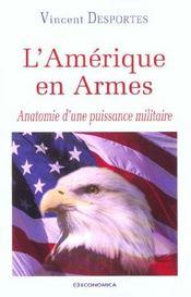 L'Amerique En Armes ; Anatomie D'Une Puissance Militaire - Intérieur - Format classique