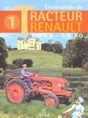 Encyclopedie Du Tracteur Renault (1919/1970) Tome 1 - Intérieur - Format classique