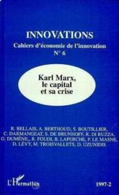 Cahiers D'Economie De L'Innovation N°6 - Karl Marx, Le Capital Et Sa Crise - Couverture - Format classique