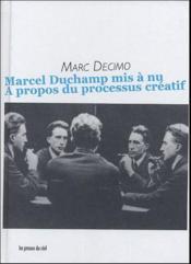 Marcel duchamp mis a nu - a propos du processus creatif - Couverture - Format classique