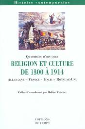 Religion Et Culture Dans Les Societes Et Dans Les Etats Europeens De 1800 A 1914 - Couverture - Format classique