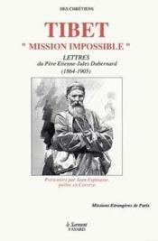 Tibet, mission impossible - lettres du pere dubernard, 1864-1905 - Couverture - Format classique