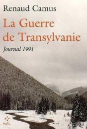 La guerre de Transylvanie ; journal 1991 - Couverture - Format classique