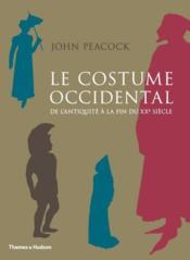 Le costume occidental de l'Antiquité à la fin du XX siècle - Couverture - Format classique