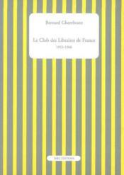 Le club des libraires de france 1953-1966 - Couverture - Format classique