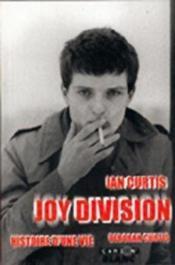 Ian Curtis, Joy Division ; histoire d'une vie - Couverture - Format classique