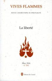 REVUE VIVES FLAMMES N.262 ; la liberté - Couverture - Format classique