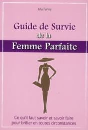 Le guide de survie de la femme parfaite - Couverture - Format classique