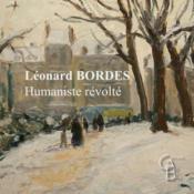 Léonard Bordes ; un humaniste révolté - Couverture - Format classique