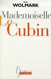 Mademoiselle Le Cubin - Couverture - Format classique