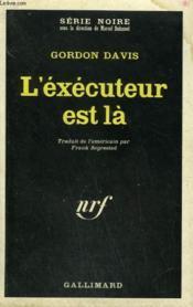 L'Executeur Est La. Collection : Serie Noire N° 1233 - Couverture - Format classique