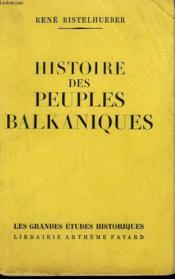 Histoire Des Peuples Balkaniques. - Couverture - Format classique