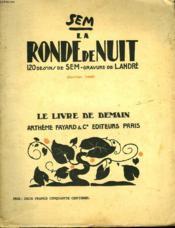 La Ronde De Nuit. 120 Dessins De Sem, Gravure De L. Andre. Le Livre De Demain N° 6. - Couverture - Format classique