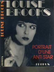 Brooks. Louise Brooks. portrait d'une anti-star - Couverture - Format classique