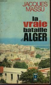 La Vraie Bataille D'Alger - Couverture - Format classique