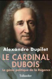 Le cardinal Dubois - Couverture - Format classique