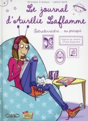 Le journal d'Aurélie Laflamme T.1 ; extraterrestre... ou presque ! - Couverture - Format classique