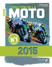 Livre d'or de la moto (édition 2015) - Couverture - Format classique