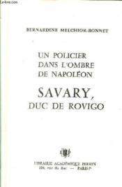 Un Policier Dans L'Ombre De Napoleon Savary, Duc De Rovigo - Couverture - Format classique
