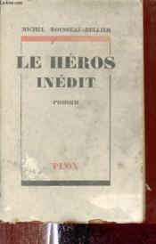 Le Héros Inédit - Roman. - Couverture - Format classique
