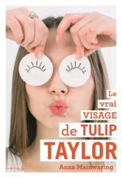 Le vrai visage de Tulip Taylor - Couverture - Format classique