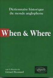 When & Where Dictionnaire Historique Du Monde Anglophone - Intérieur - Format classique